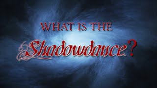 What is the Shadowdance?