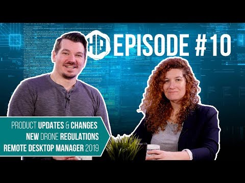 Product Changes, Drone Regulations, & Remote Desktop Manager Beta - HQ #010