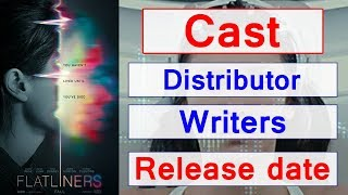 Flatliners movie cost, Production budget, Writers, Release date, Distributor, Genre and Runtime
