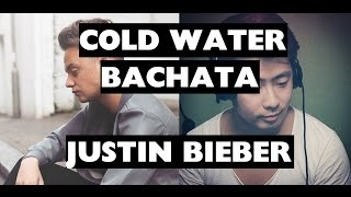 Justin Bieber - Cold Water (Bachata Version by DJ Kairui)
