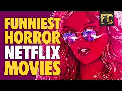 Funniest Horror Movies on Netflix  Best Horror Comedy Movies on Netflix 2017  Flick Connection