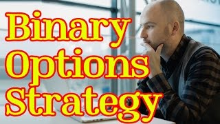 BINARY OPTIONS SYSTEM: BINARY OPTION STRATEGY- BINARY TRADING (BINARY OPTIONS 2017)