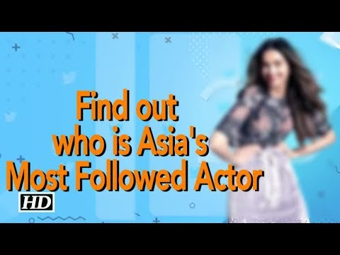 Find out who is Asia's Most Followed Actor