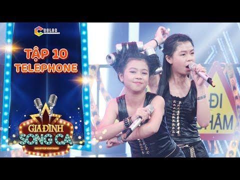Gia đình song ca | tập 10: Cuốn lô tóc, hát hit Telephone, 2 chị em này làm ai cũng nhúng nhảy theo