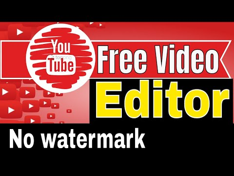 Best Free Video Editing Software For YouTube Without Watermark