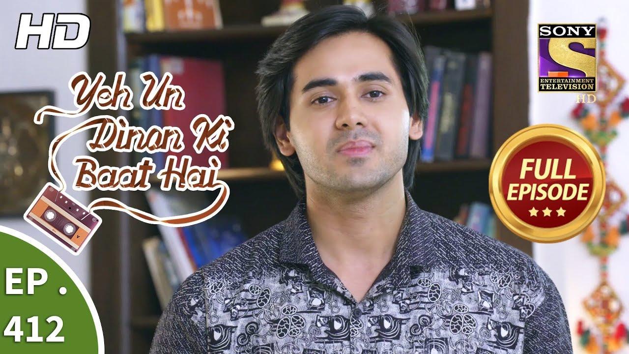 Download Yeh Un Dinon Ki Baat Hai - Ep 412 - Full Episode - 19th April, 2019