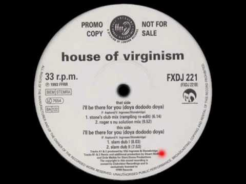 I'll Be There For You (Slam Dub I) - House Of Virginism - FFRR (Side B1)
