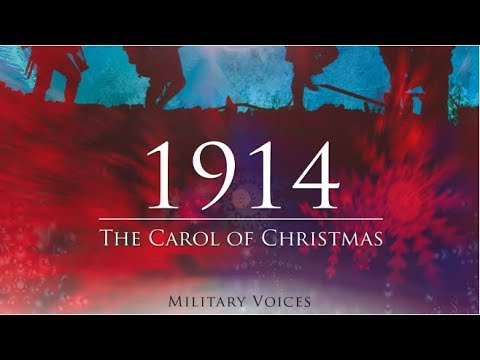 Military Voices - 1914, the Carol of Christmas - (Audio Only)