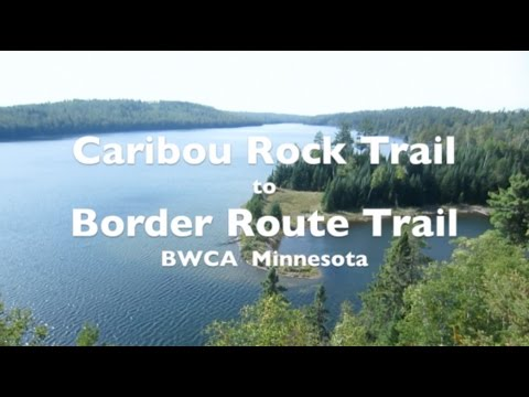 Caribou Rock Trail to Border Route Trail BWCA Minnesota PART 1