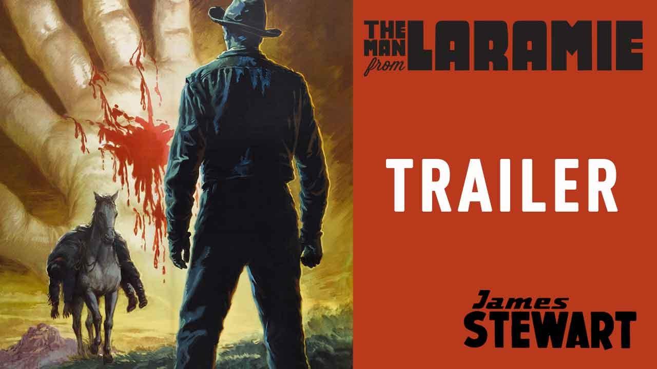 THE MAN FROM LARAMIE (Masters of Cinema) HD Trailer