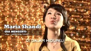 Download lagu Maria Shandi - Dia Mengerti