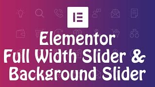 How to create full width background image slider in Elementor 2