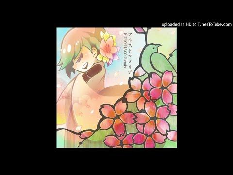 kuroburger - アルストロメリア KURO-HACO Remix