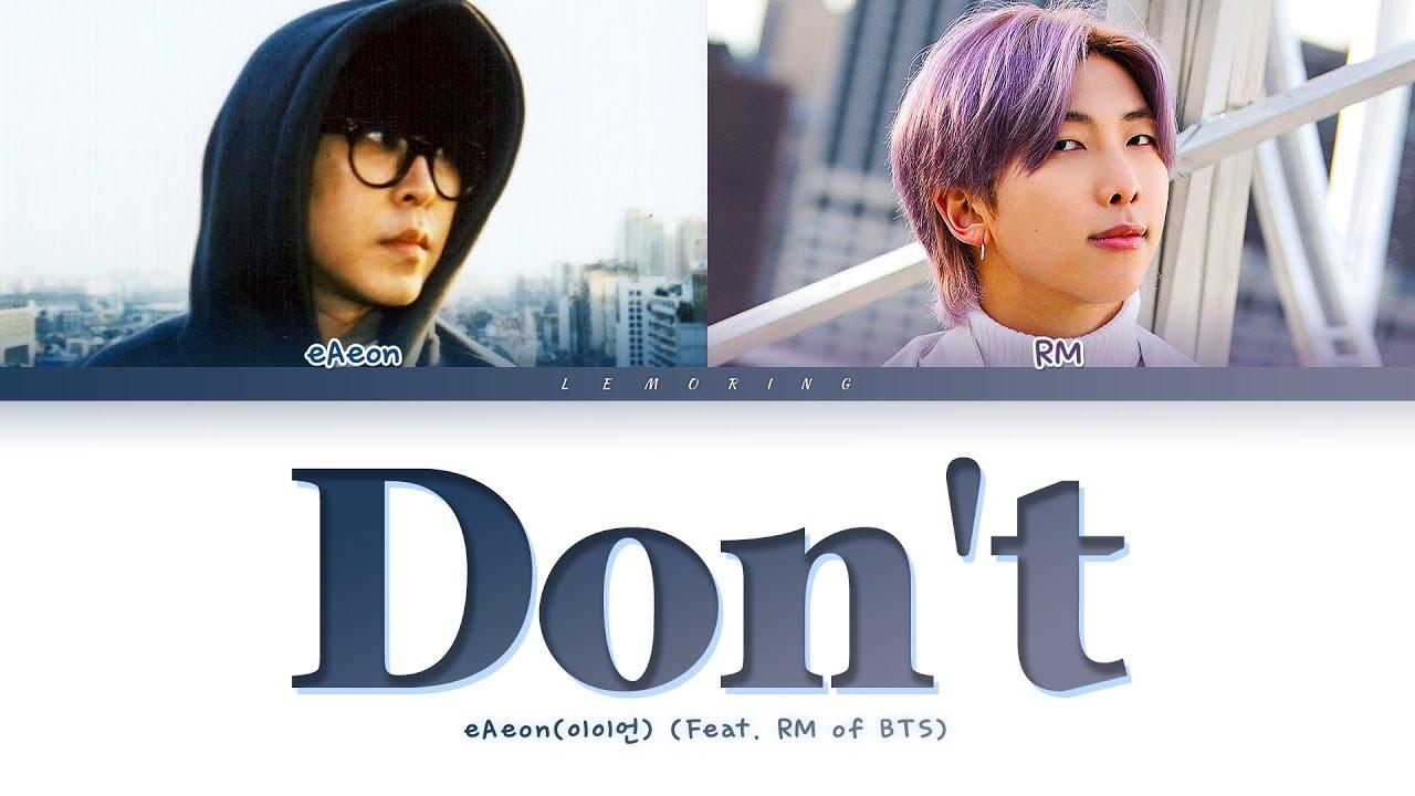 eAeon Don't (Feat. RM) Lyrics (이이언 그러지 마 (Feat. RM) 가사) [Color Coded Lyrics/Han/Rom/Eng]