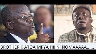 cheka kidogo na hii ya brother k aki nukuu kauli ya magufuli