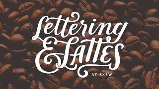 Lettering & Lattes — SXSW 2015