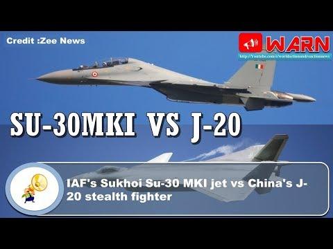IAF's Sukhoi Su-30 MKI jet vs China's J-20 stealth fighter