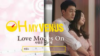 Gambar cover Love Moves On/ Love is Like That (by Kei) - English lyrics (Oh My Venus OST)