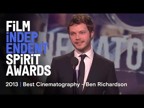 Ben Richardson  Best Cinematography  2013 Film Independent Spirit Awards