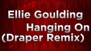 Ellie Goulding - Hanging On (Draper Remix) FREE DOWNLOAD!