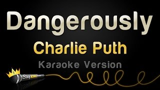 Charlie Puth - Dangerously (Karaoke Version)