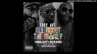 Gambar cover Troy Ave Ft. Young Jeezy & Rick Ross - All About The Money (Remix)