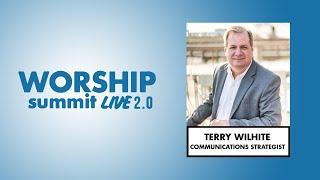 Worship Summit Live 2.0 - Terry Wilhite