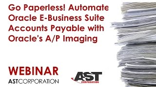 Go Paperless! Automate Oracle E-Business Suite Accounts Payable with Oracle's A/P Imaging