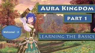 [PART 1] Aura Kingdom Guide: Learning the Basics