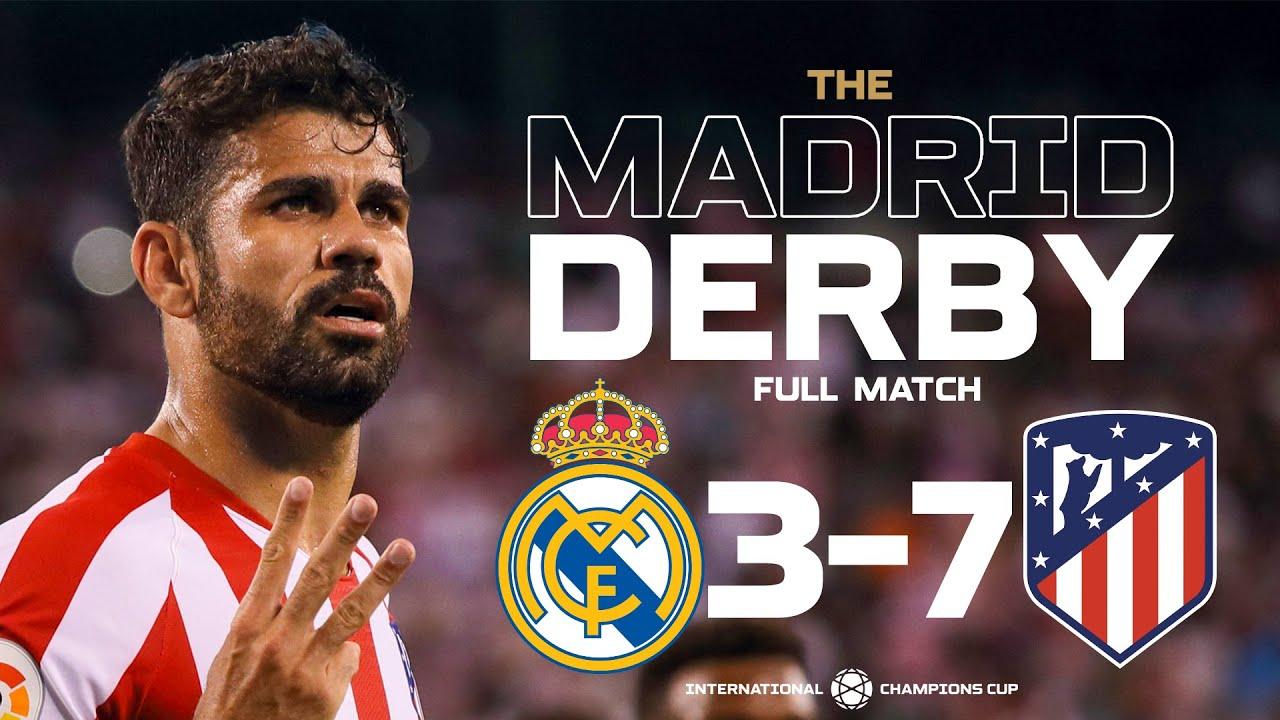 Real Madrid 3 7 Atlético Madrid Madrid Derby 2019 Full Match Icc2019 Youtube