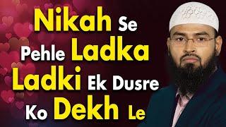 Shadi - Nikah Se Pehle Ladka Aur Ladki Ek Dusre Ko Dekhle By Adv. Faiz Syed