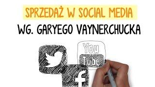 Sprzedaż w Social Media - techniki Garyego Vaynerchucka wyjaśnione w 6 minut.