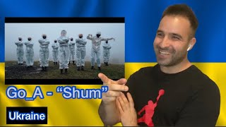 Reaction 🇺🇦: Go_A - Shum \