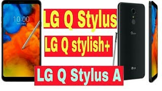 LG Q Stylus , Q Stylus plus , Q Stylus A with 16 MP primary camera phone REVIEWS