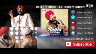 Koi Dheere Dheere Full Audio Song | Raula Pai Gaya | Daler Mehndi | DRecords