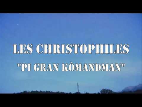 LES CHRISTOPHILES 'Pi gran kòmandman'