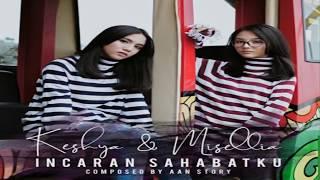 Download Video Incaran Sahabatku Misellia Ft Keshya Lirik Video MP3 3GP MP4
