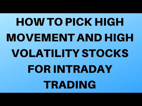 How To Pick High Movement And High Volatility Stocks For Intraday Trading