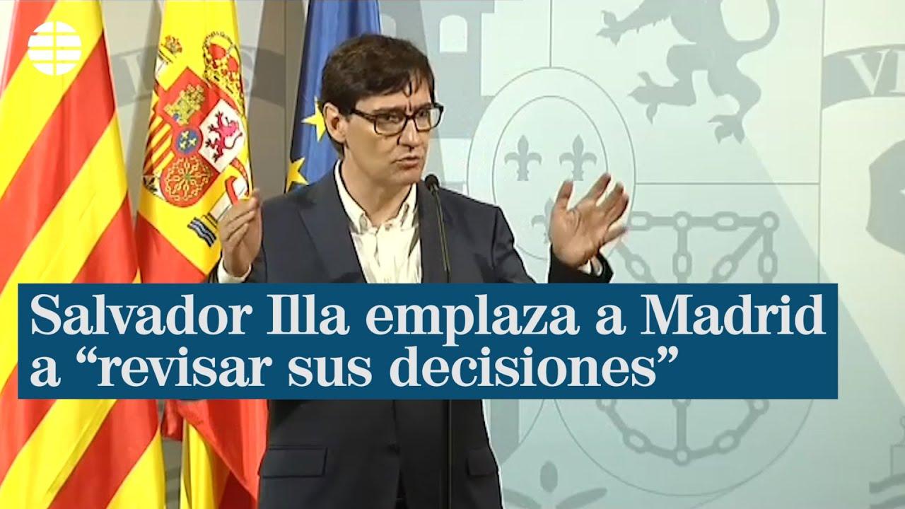 Salvador Illa emplaza a Madrid a ?escuchar a la ciencia? y a ?revisar sus decisiones?