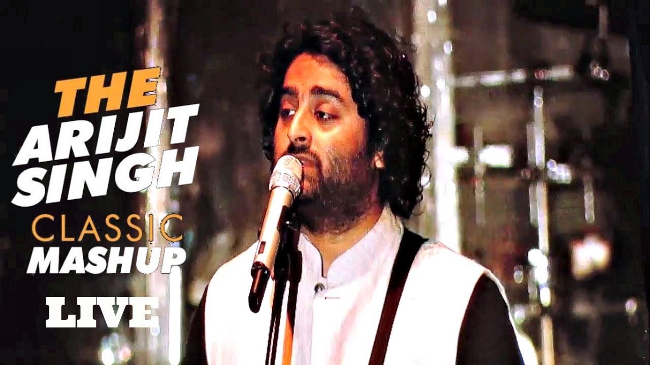 Arijit Singh Classic Mashup Arijit Singh Live Channa Mereya Judaai Kabira Youtube Cute766