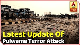 Know The Latest Update Of Pulwama Terror Attack | ABP News