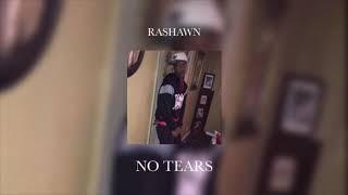 Rashawn - NO TEARS (Official Audio)