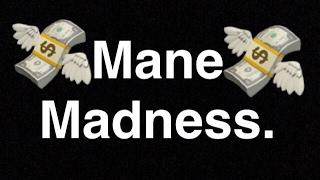 Mane Madness...