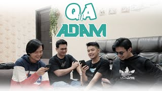 QnA with ADAM Part 1 (Rey Blak-Blakan Soal Kriteria Calon nya)