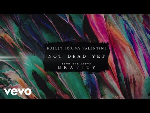 Bullet For My Valentine Not Dead Yet Lyrics