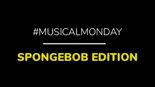 #MusicalMonday | Spongebob Edition