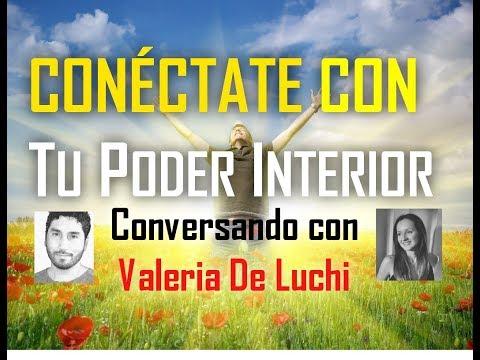 CONÉCTATE CON TU PODER INTERIOR con nuestra invitada VALERIA DE LUCHI
