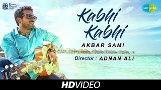 Kabhi Kabhi | DJ Akbar Sami | Dir. By Adnan Ali | Running Water Films | Cover | HD