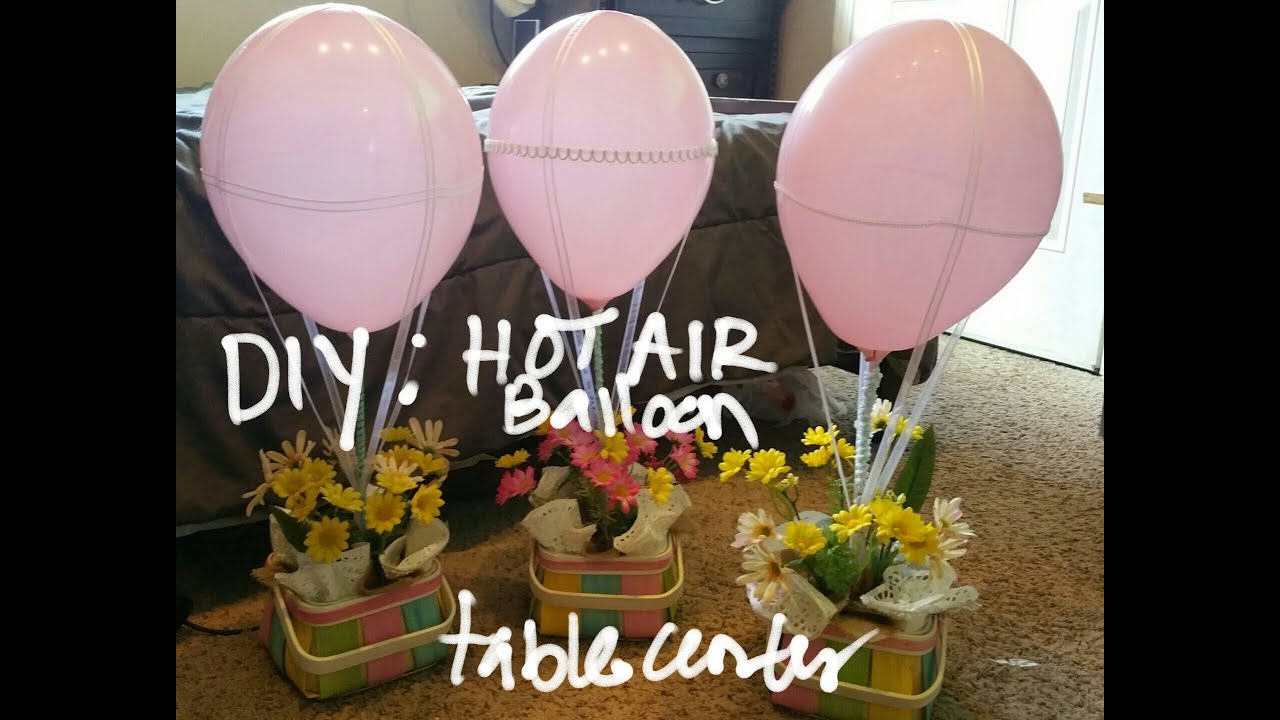 How To Make Hot Air Balloon Table Decorations Decoration For Home