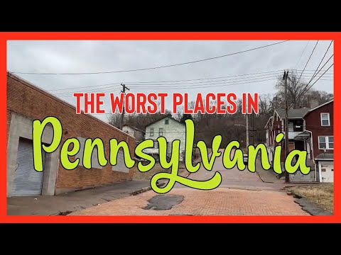 10 Places in PENNSYLVANIA You Should NEVER Move To
